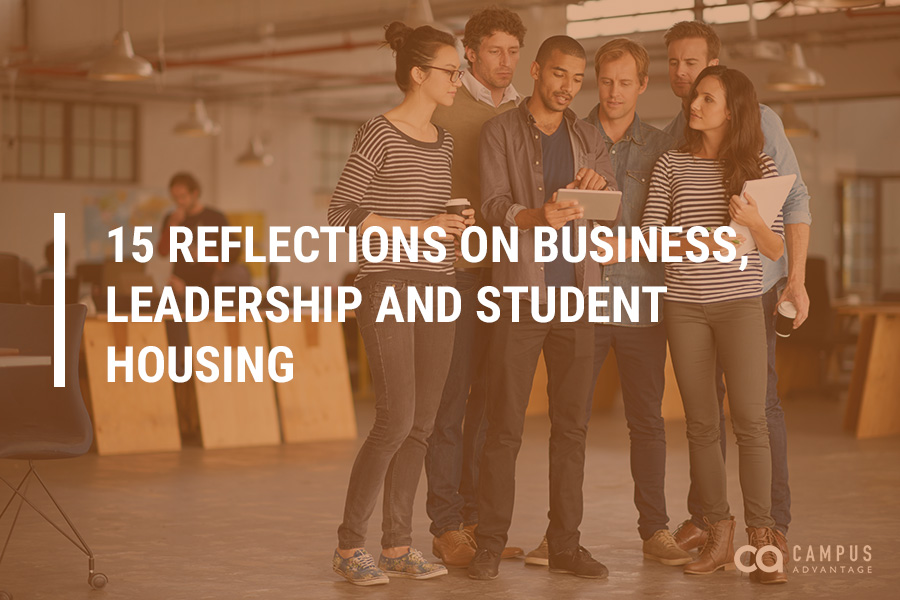 15 Reflections on Business, Leadership and Student Housing