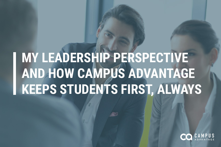 My Leadership Perspective and How Campus Advantage Keeps Students First, Always
