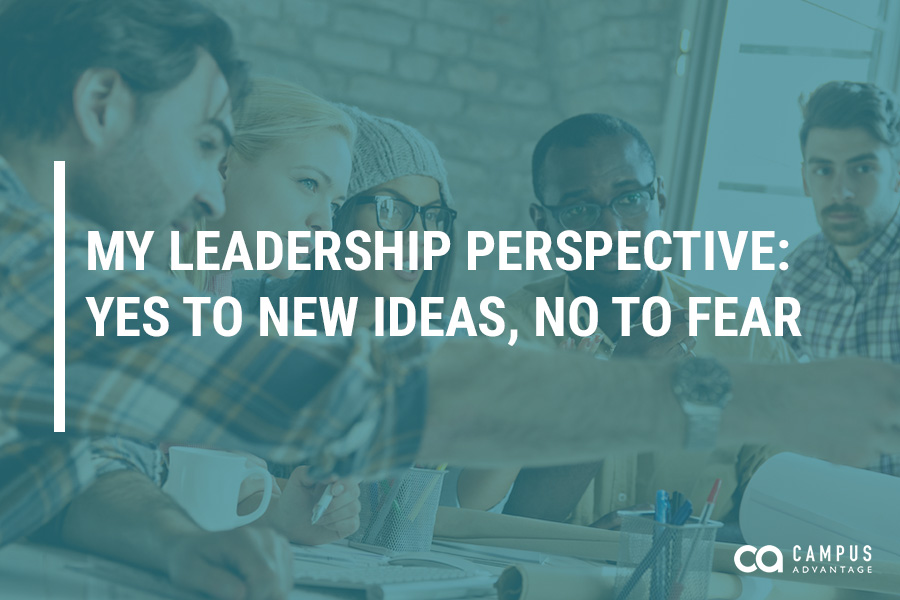 My Leadership Perspective: Yes to New Ideas, No to Fear