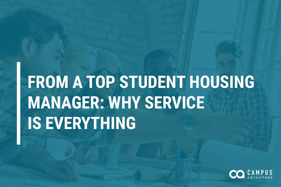 From a Top Student Housing Manager: Why Service is Everything