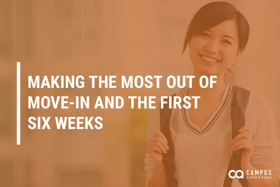 Making the Most Out of Move-In and the First Six Weeks