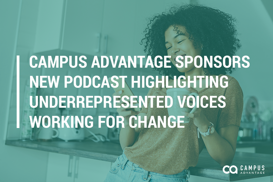 Campus Advantage Sponsors New Podcast Highlighting Underrepresented Voices Working for Change