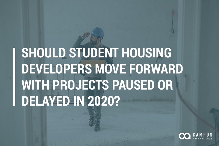 Should Student Housing Developers Move Forward with Projects Paused or Delayed in 2020?